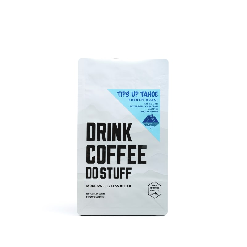 Tips Up Tahoe French Roast