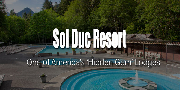 Washington's Sol Duc Resort: One of America's 'Hidden Gems'