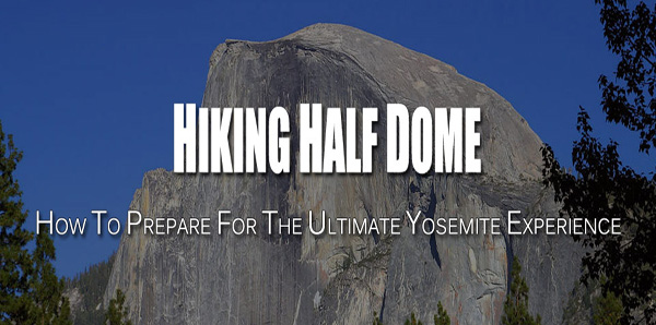 Hiking Half Dome in Yosemite National Park
