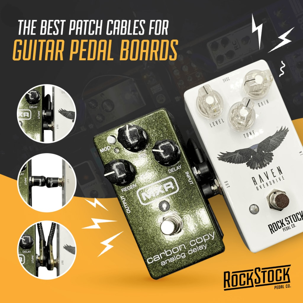 Rock Stock Pedals The Best Patch Cables For Guitar Pedal Boards
