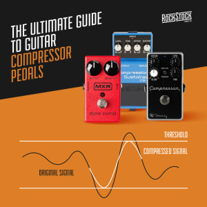 Rock Stock pedals ultimate guide to guitar compressor pedals