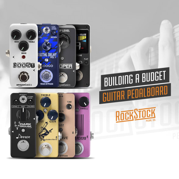 Rock Stock Pedals Building A Budget Pedalboard