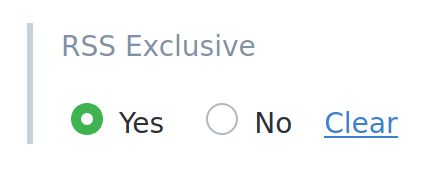 The RSS Exclusive field in use on a piece of content, showing a set of radio buttons - 'yes' and 'no' and a 'clear' link. 'yes' is selected.
