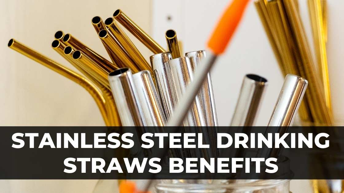 Stainless Steel Straws Benefits
