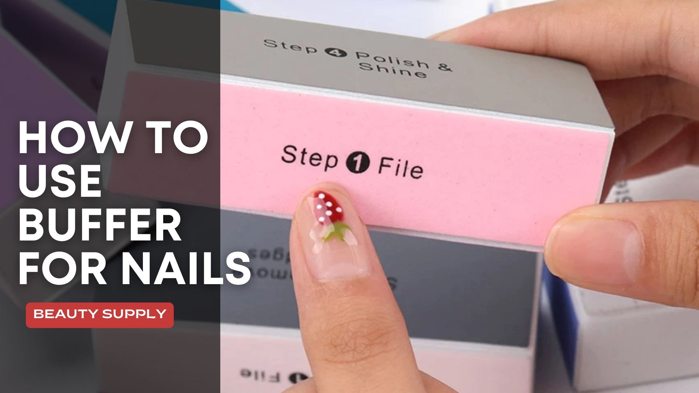 How To Use Buffer For Nails