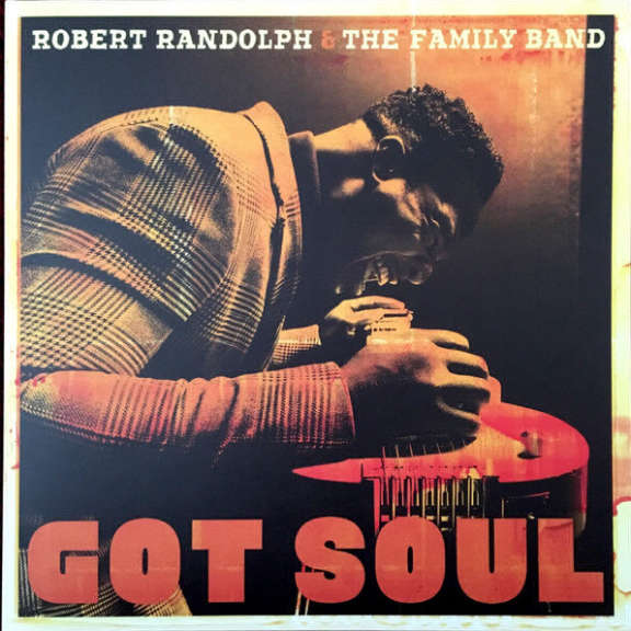 Robert Randolph & The Family Band Got Soul LP 2017