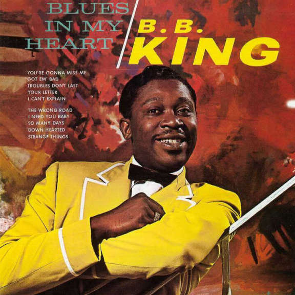 B.B. King Blues in My Heart LP 2015