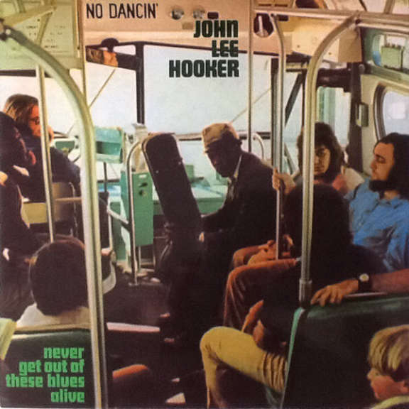 John Lee Hooker Never Get Out of These Blues Alive LP 2013