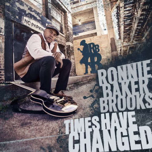 Ronnie Baker Brooks Times Have Changed LP 2017