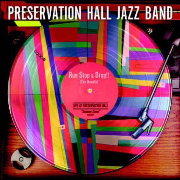 Preservation Hall Jazz Band Run Stop & Drop!! (The Needle) LP 2017