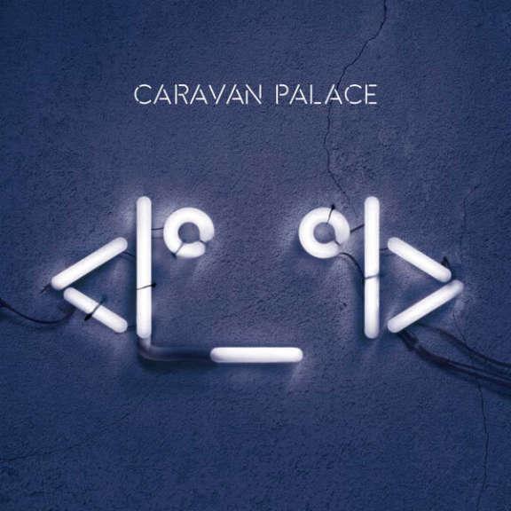 Caravan Palace <Iº_ºI> LP 2015
