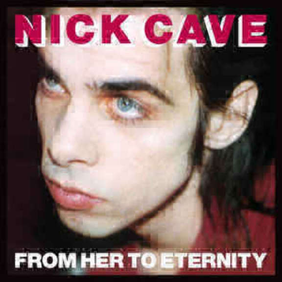 Nick Cave And The Bad Seeds From Her To Eternity LP 0