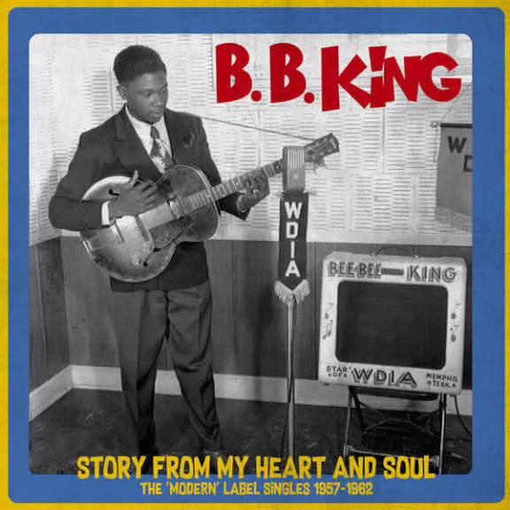 B.B. King Story From My Heart And Soul - The 'Modern' Label Singles 1957-1962 LP 2017