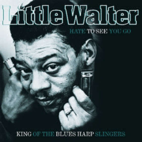 Little Walter Hate to See You Go LP 2017