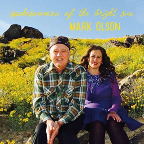 Mark Olson Spokeswoman Of The Bright Sun LP 2017