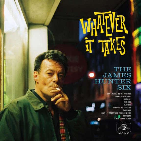James Hunter Six Whatever It Takes LP 2018