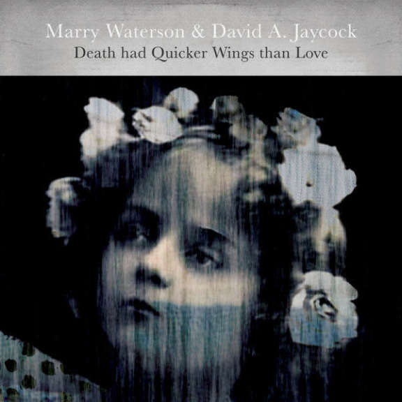 Marry Waterson & David A. Jaycock Death Had Quicker Wings Than Love LP 2017