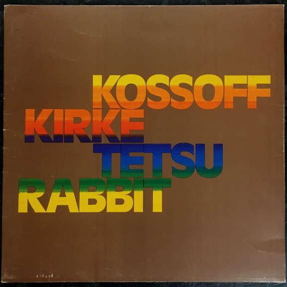 Kossof Kirke Tetsu Rabbit Kossof Kirke Tetsu Rabbit LP 1972
