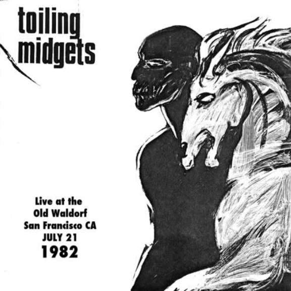 Toiling Midgets Live At The Old Waldorf, July 21, 1982 LP 0