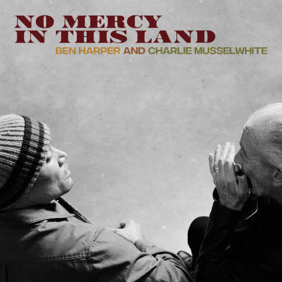 Ben Harper And Charlie Musselwhite  No Mercy in This Land LP 2018