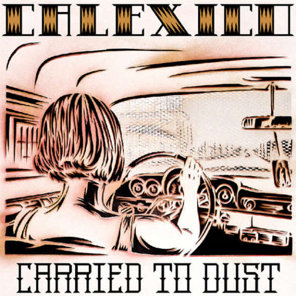 Calexico Carried to Dust LP 2008