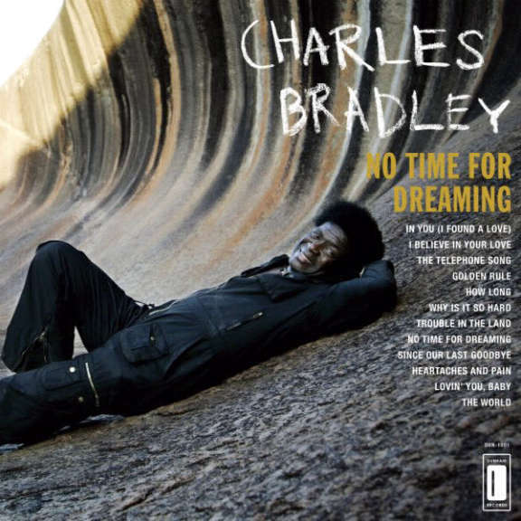 Charles Bradley No Time for Dreaming LP 2011