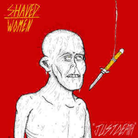 Shaved Women Just Death LP 0