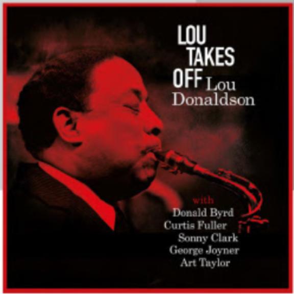 Lou Donaldson Lou Takes Off LP 2018