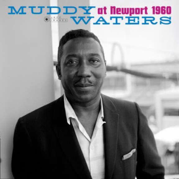 Muddy Waters  At Newport 1960 LP 2018