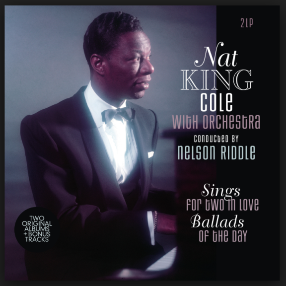 Nat ''King'' Cole Sings For Two In Love / Ballads Of The Day LP 2018