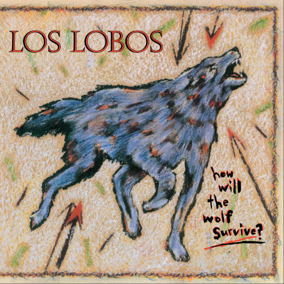 Los Lobos How Will The Wolf Survive LP 2018