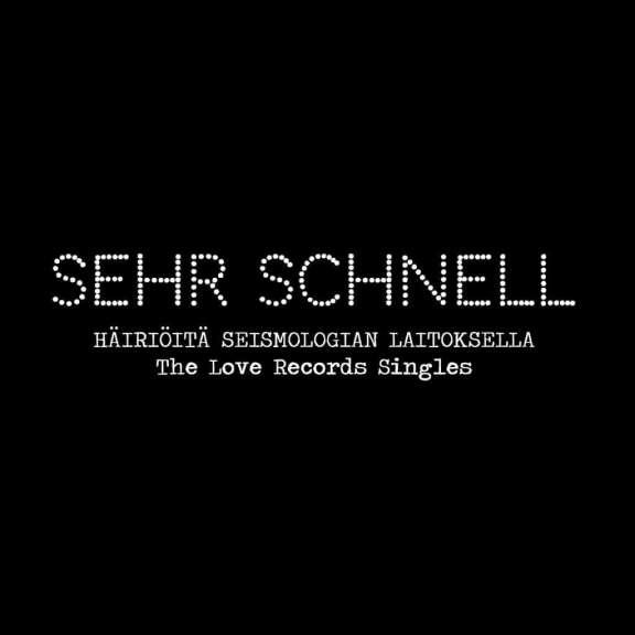 """Sehr Schnell Häiriöitä seismologian laitoksella – The Love Records Singles 3 x 7"""" box set LP 2018"""
