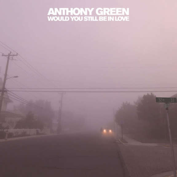 Anthony Green Would you still be in love LP 2018