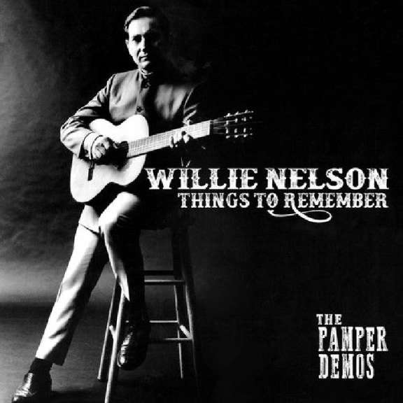 Willie Nelson Things To Remember - The Pamper Demos LP 2018
