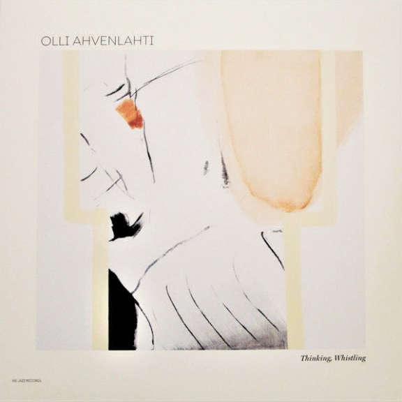 Olli Ahvenlahti Thinking, Whistling LP 2017