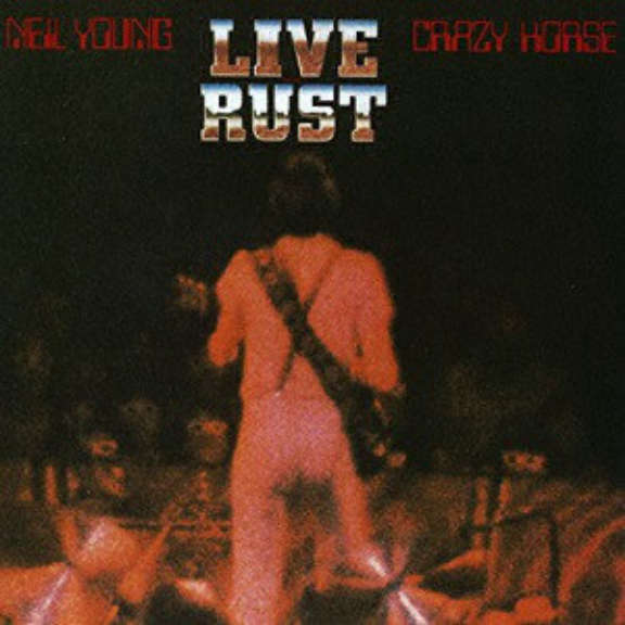 Neil Young & Crazy Horse Live Rust LP 0