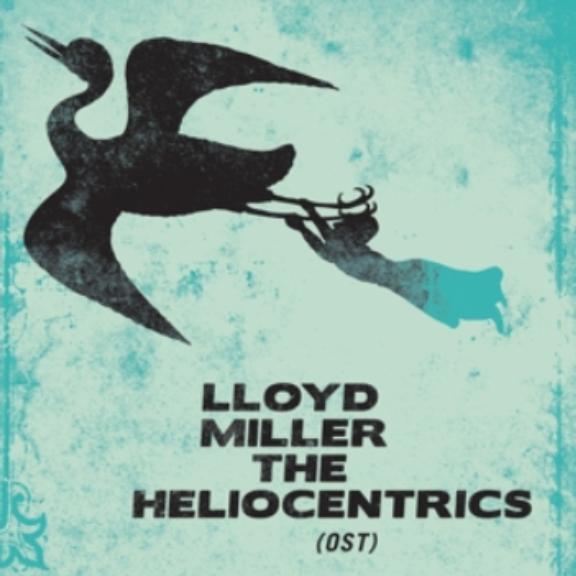 Lloyd Miller & The Heliocentrics OST LP 2018