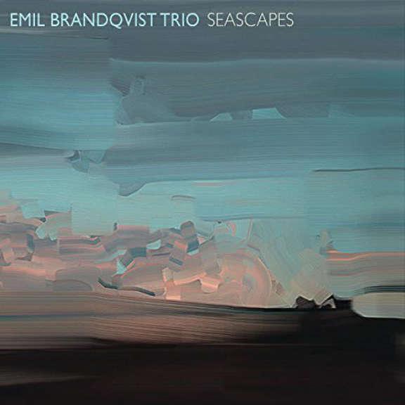 Emil Brandqvist Trio Seascapes LP 2016
