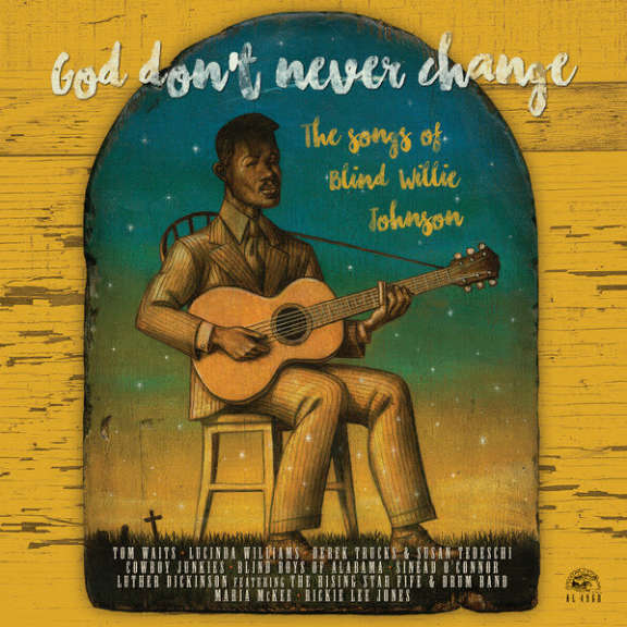 Various Artists God Don't Never Change - The Songs of Blind Willie Johnson LP 2016