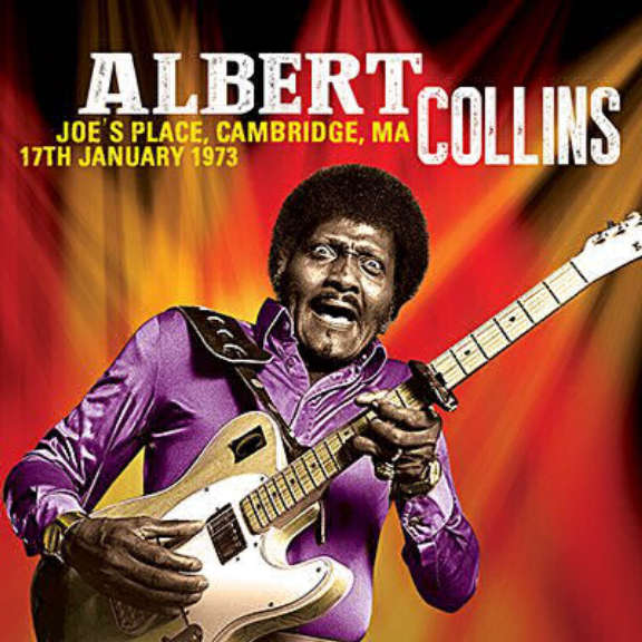 Albert Collins Joe's Place, Cambridge, Ma 17th January 1973 LP 2017