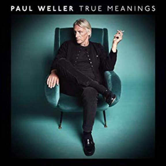 Paul Weller True Meanings LP 2018