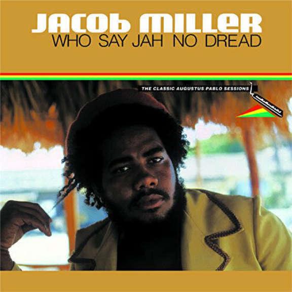Jacob Miller Who Say Jah No Dread  LP 2018