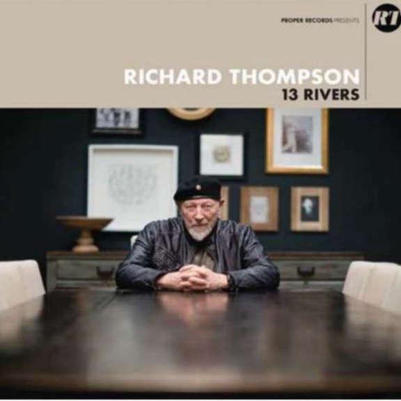 Richard Thompson 13 rivers LP 2018