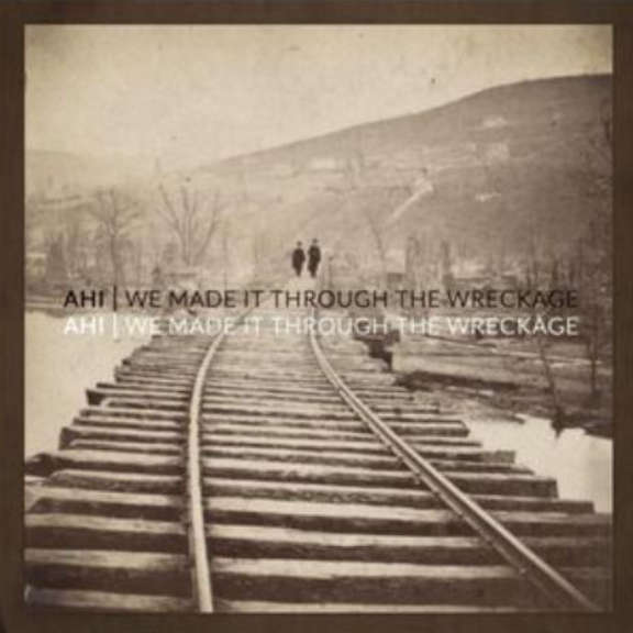 Ahi We Made It Through The Wreckage LP 2018