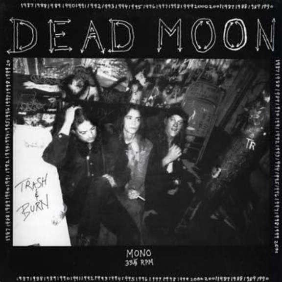 Dead Moon Trash & Burn LP 2014