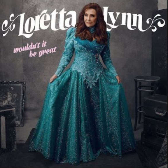 Loretta Lynn Wouldn't It Be Great LP 2018