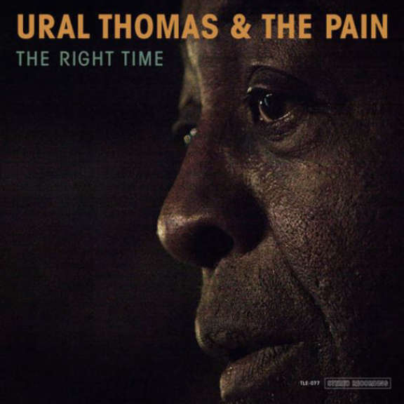 Ural Thomas & The Pain The Right Time LP 2018