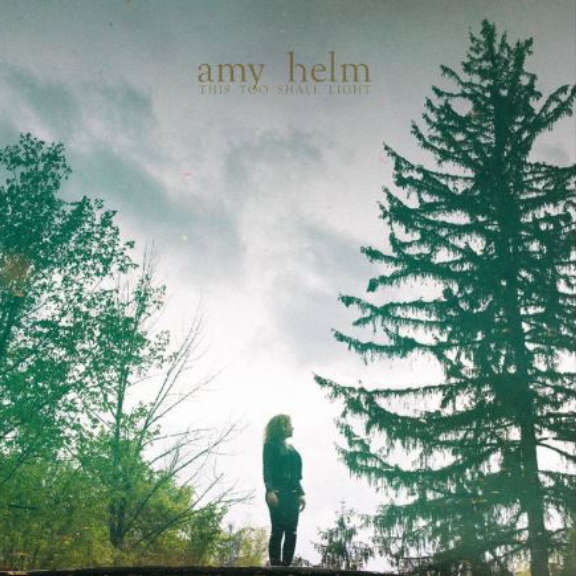 Amy Helm This Too Shall Light LP 2018