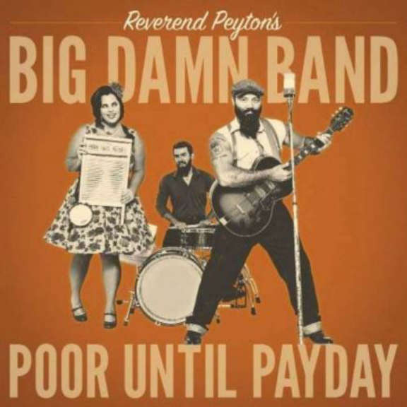 Reverend Peyton's Big Damn Band Poor Until Payday LP 2018