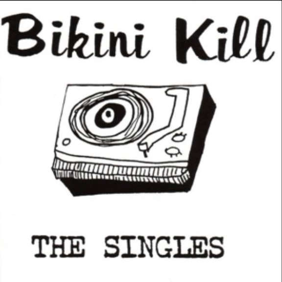 Bikini Kill The Singles LP 2018